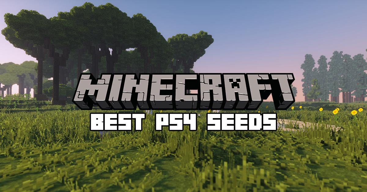 Best Minecraft Ps4 Seeds Gamer Journalist